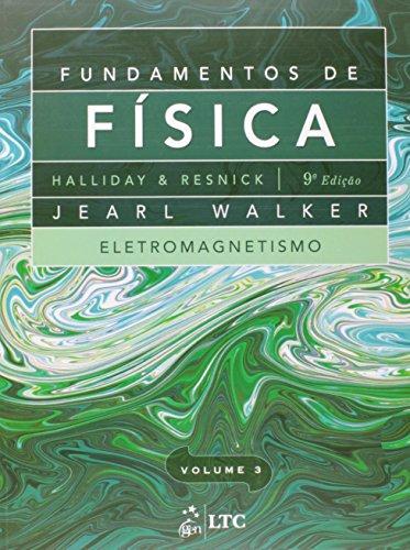 Fundamentos de Fisica: Eletromagnetismo - Vol.3: David Halliday