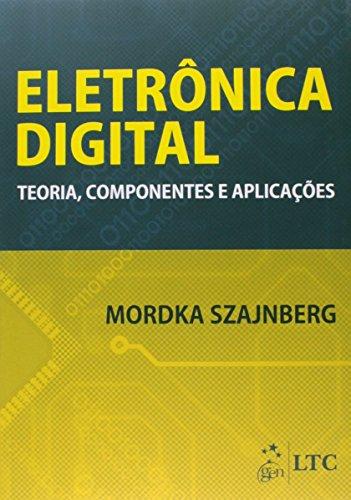 9788521626053: Eletronica Digital: Teoria, Componentes e Aplicacoes