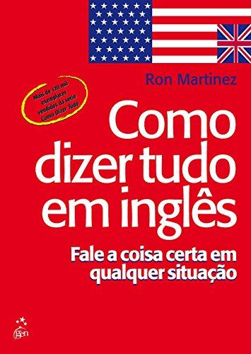9788521628439: Como Dizer Tudo em Ingles: Fale a Coisa em Qualquer Situacao