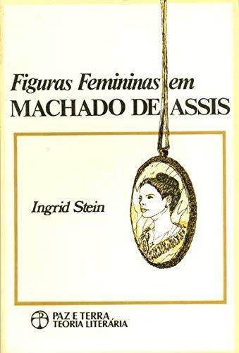 9788521906612: Figuras Femininas Em Machado De Assis