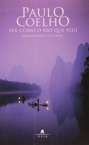 9788522010240: Ser Como O Rio Que Flui Pensamentos E Reflexoes - Paulo Coelho