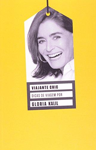 Viajante Chic! (Em Portugues do Brasil): Gloria Kalil