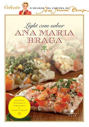 Light Com Sabor (Em Portugues do Brasil): Ana Maria Braga