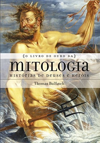 9788522030699: Livro de Ouro da Mitologia (Em Portuguese do Brasil)