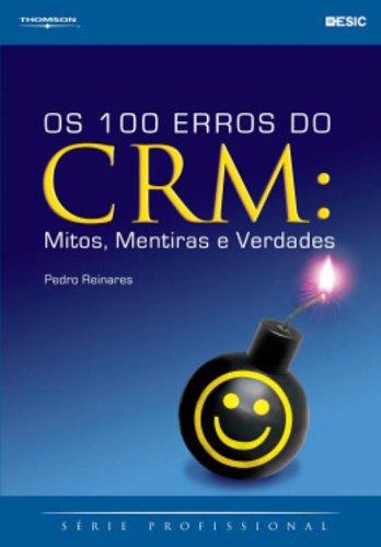 9788522105748: OS 100 ERROS DO CRM - MITOS, MENTIRAS E VERDADES