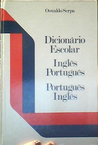dicionario Escolar Ingles Portugues portugues ingles: 8th: Serpa, Oswaldo