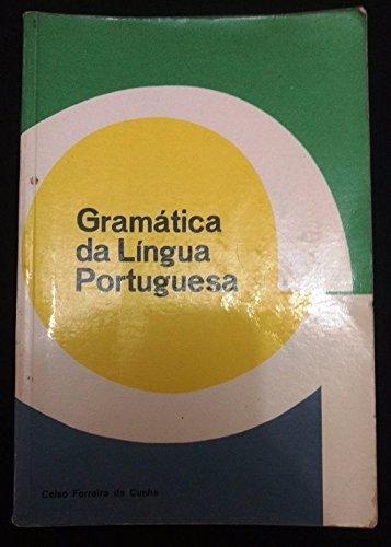 Gramatica Da Lingua Portuguesa: Cunha, Celso Ferreir