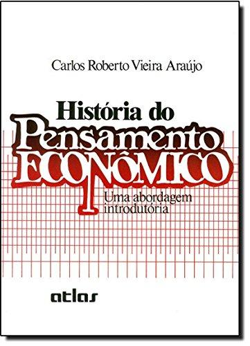 História do Pensamento Econômico: uma Abordagem Introdutória: Carlos Roberto Vieira