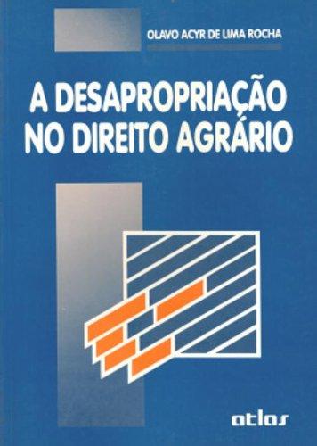 9788522408139: A desapropriacao no direito agrario (Portuguese Edition)