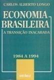 A economia brasileira de 1985 a 1994: Longo, Carlos Alberto