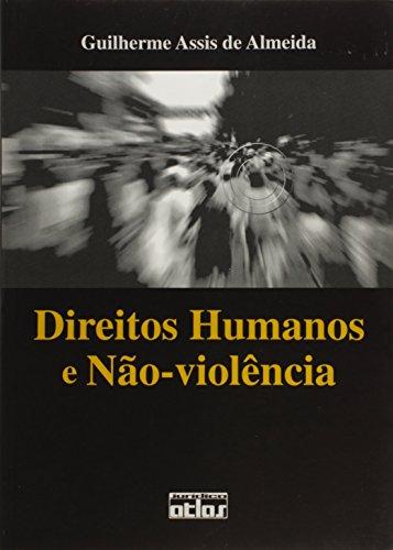 Direitos humanos e nao-violencia (Portuguese Edition): Almeida, Guilherme Assis