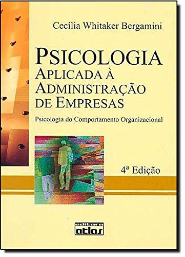 9788522441631: Psicologia Aplicada à Administração de Empresas. Psicologia do Comportamento Organizacional (Em Portuguese do Brasil)