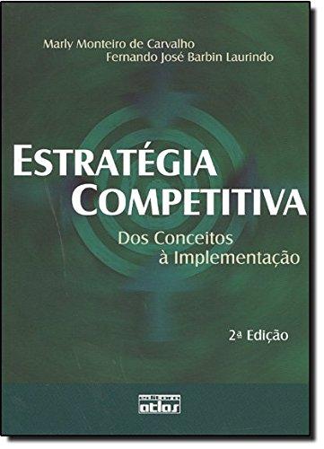9788522445844: Estrategia Competitiva: dos Conceitos a Implementaao