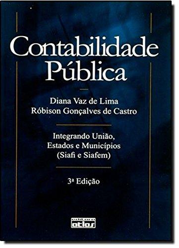 9788522447091: Contabilidade Publica: Integrando Uniao, Estados e Municipios ( Siafi e Siafem )