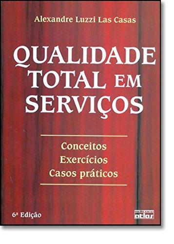 9788522447909: Qualidade Total em Serviços. Conceitos, Exercícios, Casos Práticos (Em Portuguese do Brasil)