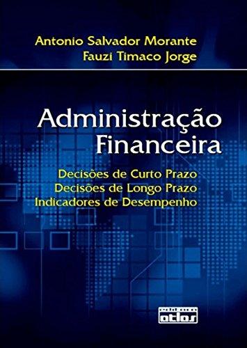 9788522448500: Administracao Financeira: Decisoes de Curto Prazo, Decisoes de Longo Prazo, Indicadores de Desempenho