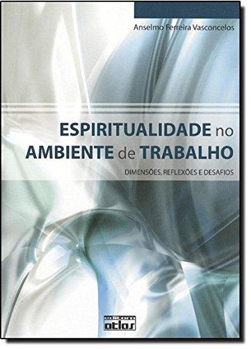9788522449514: Espiritualidade no Ambiente de Trabalho: Dimensoes, Reflexoes e Desafios