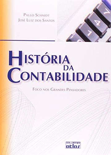 9788522450893: Hist—ria da Contabilidade: Foco nos Grandes Pensadores