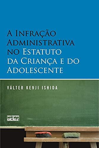 9788522453009: A Infração Administrativa no Estatuto da Criança e do Adolescente (Em Portuguese do Brasil)