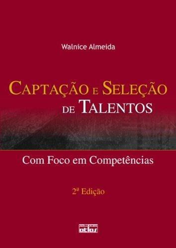 9788522454952: Captaao e Seleao de Talentos: Com Foco em Competencias