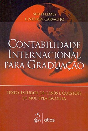 9788522458240: Contabilidade Internacional Para Graduação. Textos, Estudos de Casos e Questões de Múltipla Escolha (Em Portuguese do Brasil)