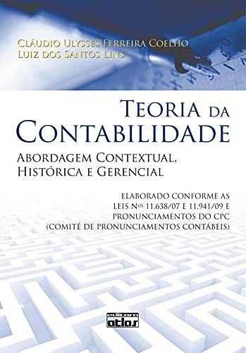 9788522458417: Teoria da Contabilidade. Abordagem Contextual, Histórica e Gerencial (Em Portuguese do Brasil)
