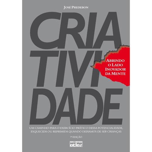 9788522458516: Criatividade. Abrindo O Lado Inovador Da Mente (Em Portuguese do Brasil)