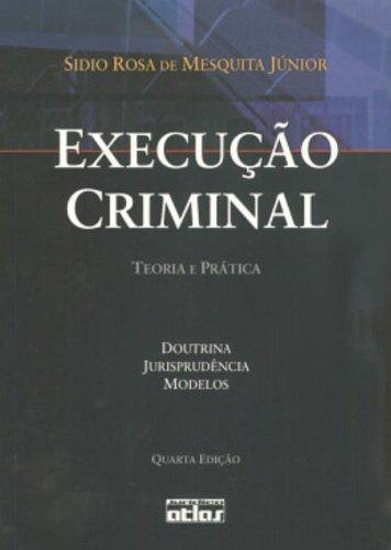 9788522458936: Execução Criminal. Teoria e Prática