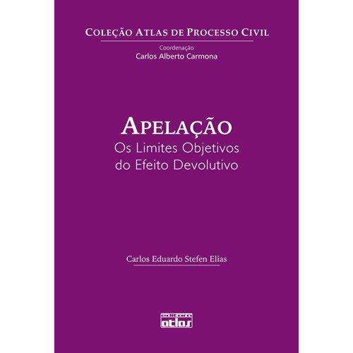 9788522458974: Apelaao: Os Limites Objetivos do Efeito Devolutivo - Coleao Atlas de Processo Civil
