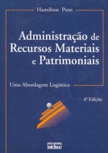 9788522459018: Administracao de Recursos Materiais e Patrimoniais: Uma Abordagem Logistica