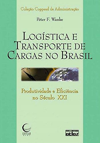 9788522459308: Logistica e Transporte de Cargas no Brasil: Produtividade e Eficiencia no Seculo Xxi - Colecao Coppead de Administracao