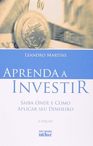 9788522460663: Aprenda a Investir: Saiba Onde e Como Aplicar Seu Dinheiro