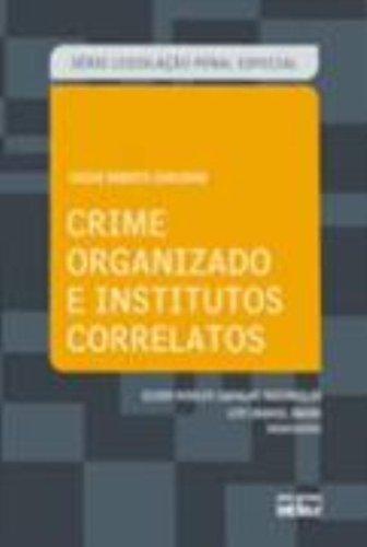 9788522460717: Crime Organizado E Institutos Correlatos