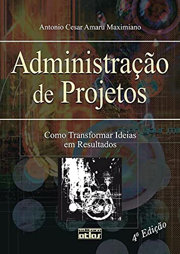 9788522460960: Administração de Projetos. Como Transformar Ideias em Resultados