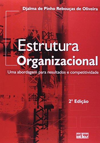 9788522461394: Estrutura Organizacional. Uma Abordagem Para Resultados E Competitividade