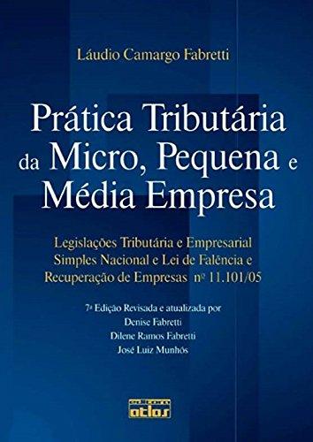 9788522463466: Prática Tributária da Micro, Pequena e Média Empresa (Em Portuguese do Brasil)