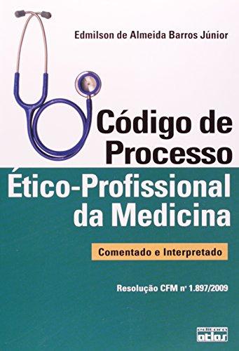 9788522465156: Codigo de Processo Etico-Profissional Da Medicina: Comentado E Interpretado (Resolucao Cfm No. 1,897/2009)