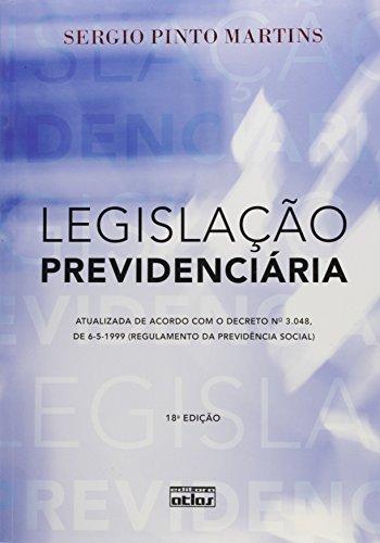 9788522468041: Legislacao Previdenciaria: Atualizada de Acordo Com o Decreto N 3.048, de 6-5-1999 Regulamento da Previdencia Social