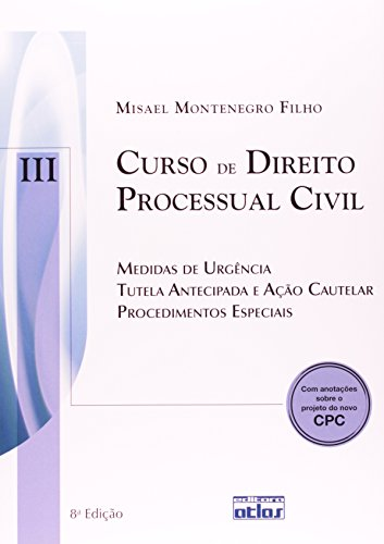 9788522468911: Curso de Direito Processual Civil: Medidas de Urgencia Tutela Antecipada e Acao Cautelar Procedimentos Especiais - Vol.3