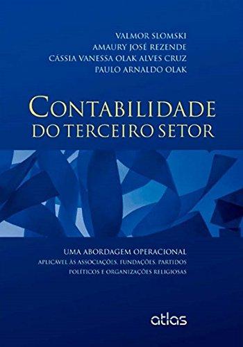 9788522473861: Contabilidade do Terceiro Setor: Uma Abordagem Operacional Aplicavel as Associacoes, Fundacoes, Partidos Politicos e Org