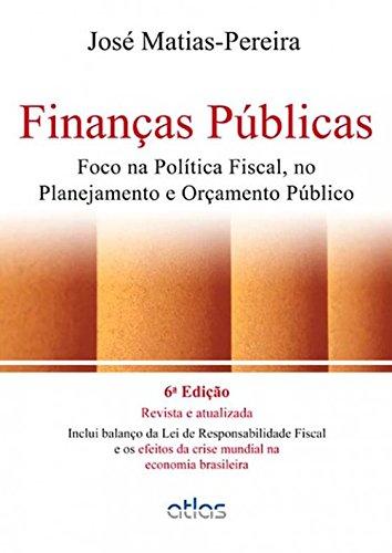 9788522473977: Finanças Públicas. Foco na Política Fiscal, no Planejamento e Orçamento Público (Em Portuguese do Brasil)
