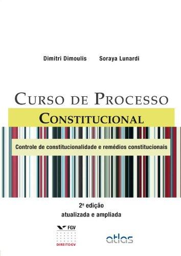 9788522474950: Curso de Processo Constitucional: Controle de Constitucionalidade e Remedios Constitucionais