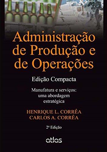 9788522475506: Administra‹o de Produ‹o e de Opera›es Manufatura e Servios: Uma Abordagem EstratŽgica - Edi‹o Compacta