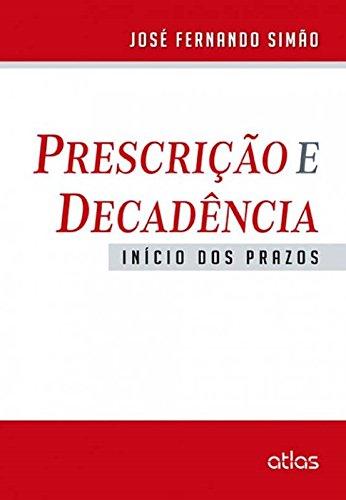 9788522477746: Prescrição e Decadência. Início dos Prazos (Em Portuguese do Brasil)