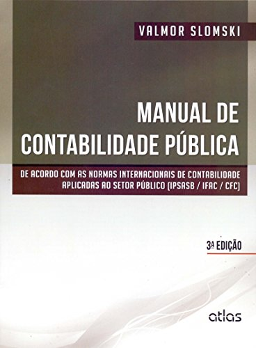 9788522478422: Manual de Contabilidade Publica: De Acordo Com as Normas Internacionais de Contabilidade Aplicadas ao Setor Publico