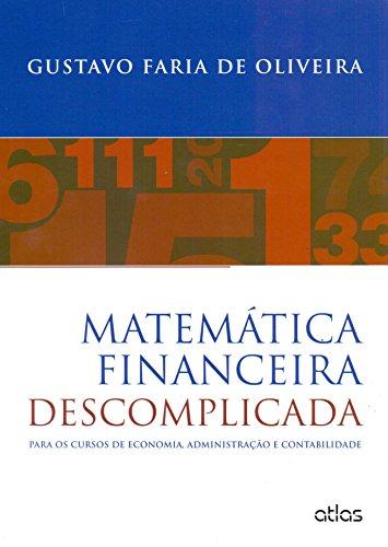 9788522479856: Matematica Financeira Descomplicada: Para os Cursos de Economia, Administracao e Contabilidade
