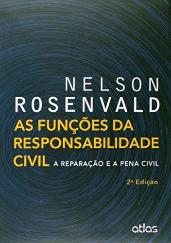 9788522491742: Funcoes da Responsabilidade Civil, As: A Reparacao e a Pena Civil