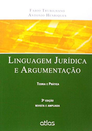 9788522491766: Linguagem Juridica e Argumentacao: Teoria e Pratica