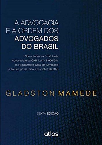 9788522492275: Advocacia e a Ordem dos Advogados do Brasil, A