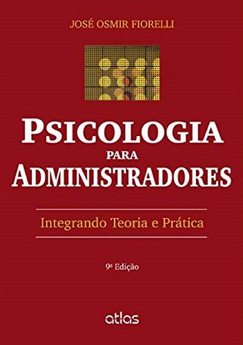 9788522492602: Psicologia Para Administradores: Integrando Teoria e Pratica